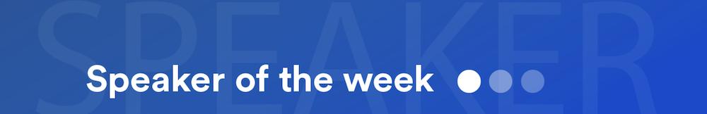 Speaker of the Week - Top Keynote Speakers
